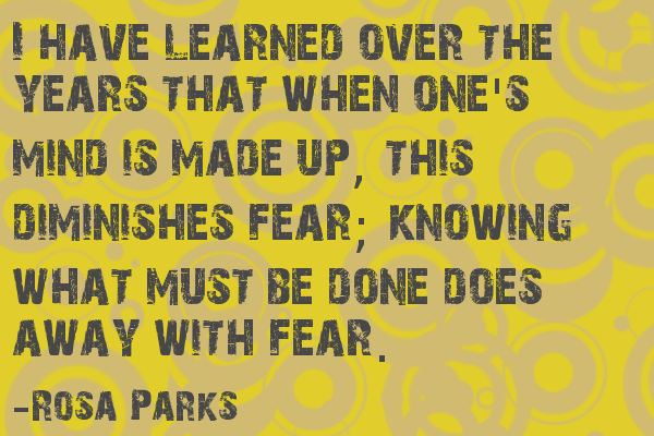 rosa park fear quote fearless